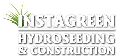 Instagreen Hydroseeding & Construction
